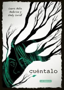 Emily Carroll y Laurie Halse Anderson- Cuéntalo - Cubierta.indd